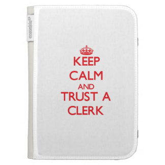 Keep Calm and Trust a Clerk Kindle 3G Case