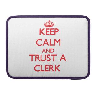 Keep Calm and Trust a Clerk MacBook Pro Sleeve