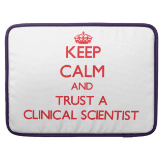Keep Calm and Trust a Clinical Scientist Sleeve For MacBooks