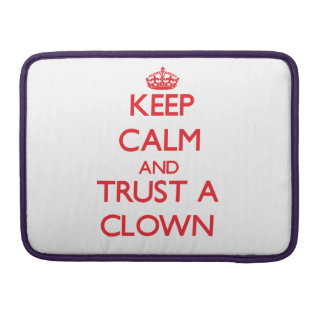 Keep Calm and Trust a Clown Sleeves For MacBook Pro