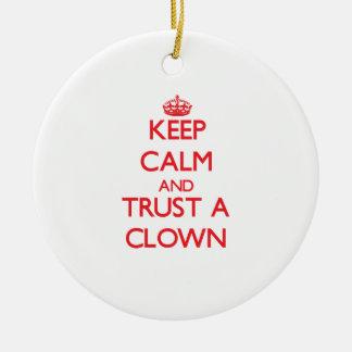 Keep Calm and Trust a Clown Christmas Ornament
