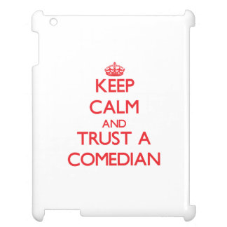 Keep Calm and Trust a Comedian Case For The iPad 2 3 4