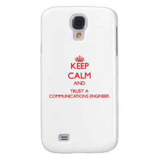Keep Calm and Trust a Communications Engineer Samsung Galaxy S4 Cases