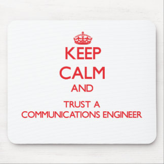 Keep Calm and Trust a Communications Engineer Mouse Pad