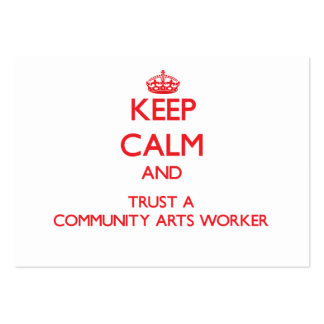 Keep Calm and Trust a Community Arts Worker Large Business Cards (Pack Of 100)