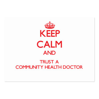 Keep Calm and Trust a Community Health Doctor Business Cards