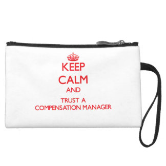 Keep Calm and Trust a Compensation Manager Wristlet Clutches