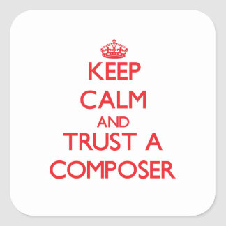 Keep Calm and Trust a Composer Stickers