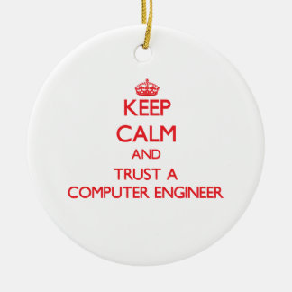 Keep Calm and Trust a Computer Engineer Christmas Tree Ornaments