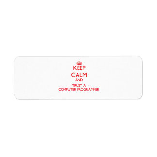 Keep Calm and Trust a Computer Programmer Return Address Labels