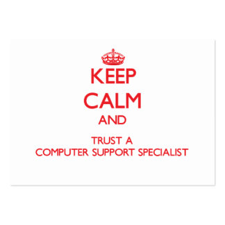 Keep Calm and Trust a Computer Support Specialist Business Card Template