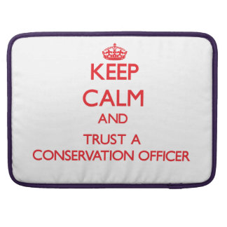 Keep Calm and Trust a Conservation Officer Sleeve For MacBooks