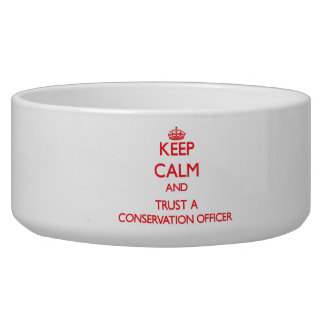 Keep Calm and Trust a Conservation Officer Dog Water Bowls