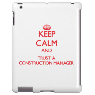Keep Calm and Trust a Construction Manager