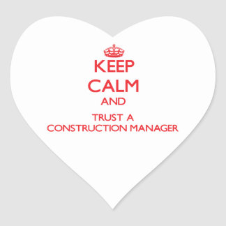 Keep Calm and Trust a Construction Manager Heart Sticker