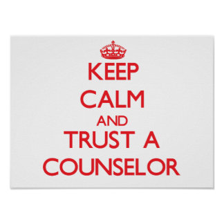 Keep Calm and Trust a Counselor Poster