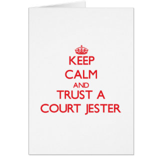 Keep Calm and Trust a Court Jester Card