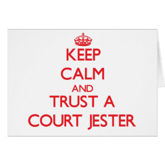 Keep Calm and Trust a Court Jester Greeting Card