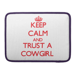 Keep Calm and Trust a Cowgirl Sleeves For MacBooks