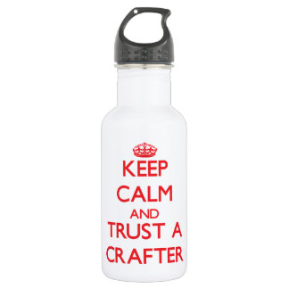 Keep Calm and Trust a Crafter 18oz Water Bottle