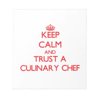 Keep Calm and Trust a Culinary Chef Memo Notepad