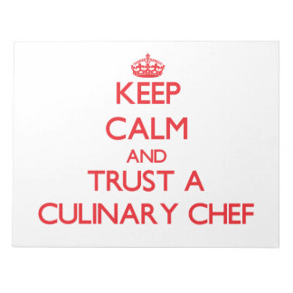 Keep Calm and Trust a Culinary Chef Memo Notepads