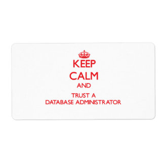 Keep Calm and Trust a Database Administrator Shipping Label