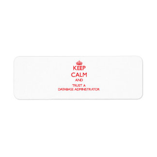 Keep Calm and Trust a Database Administrator Return Address Label