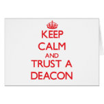Keep Calm and Trust a Deacon Greeting Cards