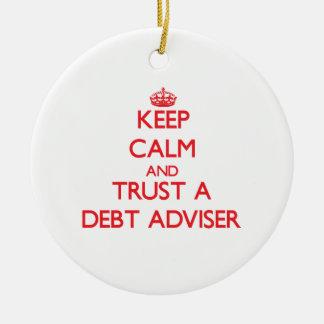 Keep Calm and Trust a Debt Adviser Double-Sided Ceramic Round Christmas Ornament