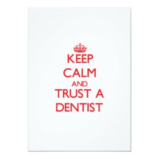 "Keep Calm and Trust a Dentist 5"" X 7"" Invitation Card"