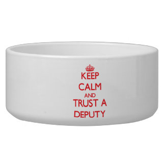 Keep Calm and Trust a Deputy Pet Bowls