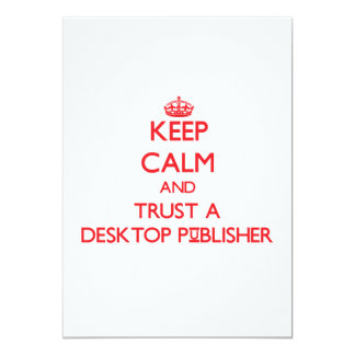 Keep Calm and Trust a Desktop Publisher 5x7 Paper Invitation Card