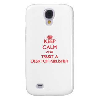 Keep Calm and Trust a Desktop Publisher Samsung Galaxy S4 Cases