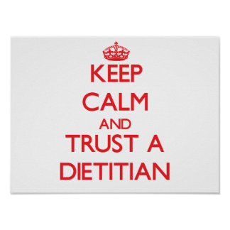 Keep Calm and Trust a Dietitian Poster