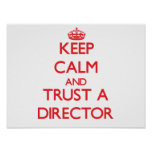 Keep Calm and Trust a Director Posters