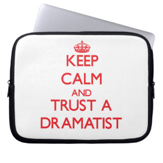 Keep Calm and Trust a Dramatist Computer Sleeve