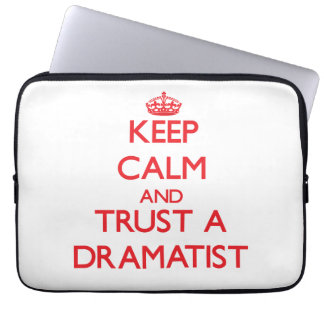 Keep Calm and Trust a Dramatist Computer Sleeves