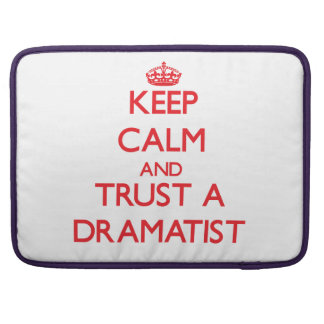 Keep Calm and Trust a Dramatist Sleeves For MacBooks