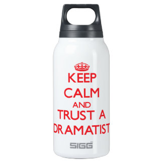 Keep Calm and Trust a Dramatist 10 Oz Insulated SIGG Thermos Water Bottle