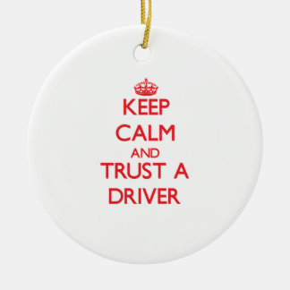 Keep Calm and Trust a Driver Double-Sided Ceramic Round Christmas Ornament
