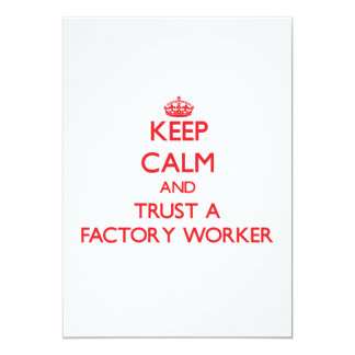 Keep Calm and Trust a Factory Worker 5x7 Paper Invitation Card