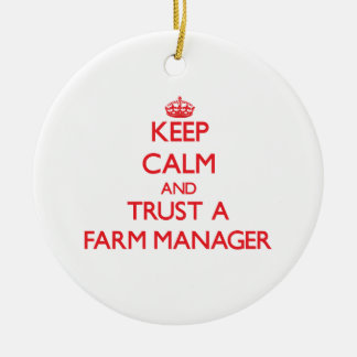 Keep Calm and Trust a Farm Manager Christmas Tree Ornament