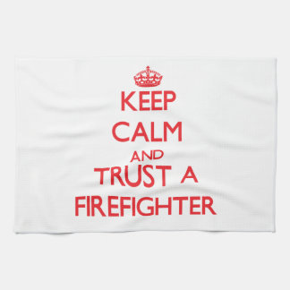 Keep Calm and Trust a Firefighter Hand Towel