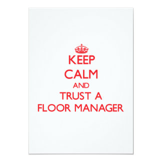 Keep Calm and Trust a Floor Manager Invites