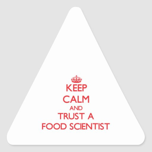 Keep Calm and Trust a Food Scientist Triangle Sticker