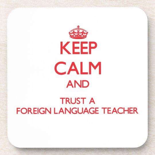 Keep Calm and Trust a Foreign Language Teacher Coaster