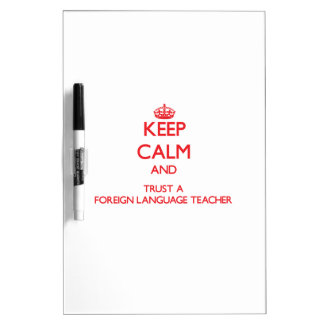 Keep Calm and Trust a Foreign Language Teacher Dry-Erase Whiteboards