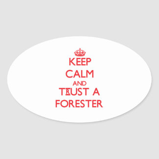 Keep Calm and Trust a Forester Oval Stickers