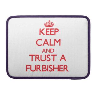 Keep Calm and Trust a Furbisher Sleeve For MacBooks